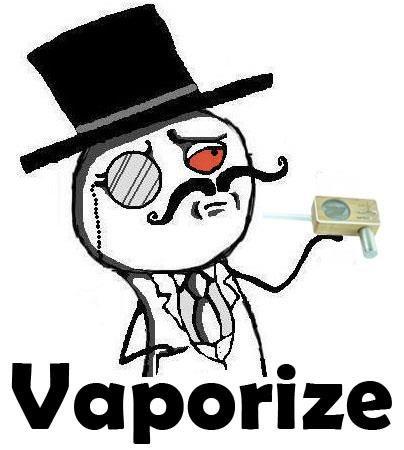 Vaporize – Like a sir!
