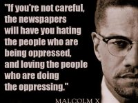 malcolm x quote newspapers oppression