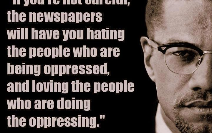 Malcolm X Quote On Newspapers and Oppression