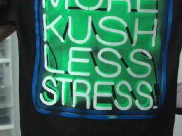 More kush less stress t shirt