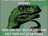 Keep Drugs Out Of Prisons meme