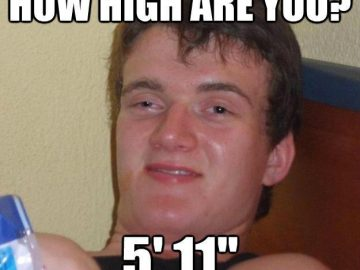 hi how high are you really meme