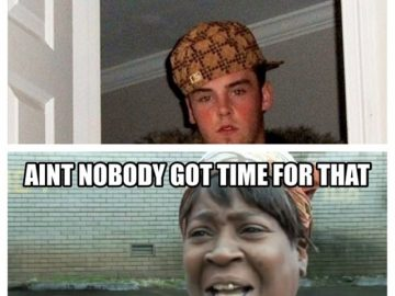 i'm all out of dabs sweet brown scumbag steve meme