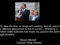 colorado state senator drug war quote