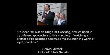 colorado state senator drug war quote