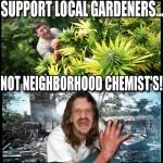 Support Your Local Gardeners marijuana meme