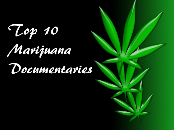 Top 10 Marijuana Documentaries