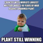 war against plant america success kid meme