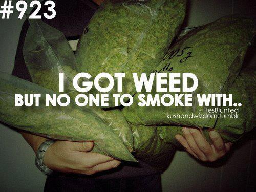 no one to smoke with weed meme