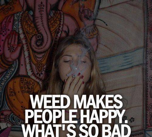 Weed makes people happy