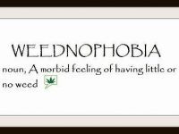 Weednophobia