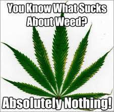 what sucks about weed