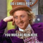 Condescending willie Wonka cannabis smell meme