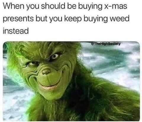 Buying weed instead of xmas presents